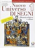 Nuovo universo di segni. Memoria religiosa e cultura. Corso di religione cattolica con schede per la valutazione. Per la Scuola media: 1