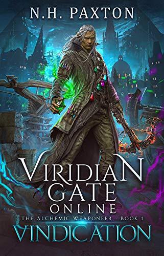 Viridian Gate Online: Vindication: A litRPG