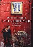 La pelle di Napoli. Voci di una città senza tempo