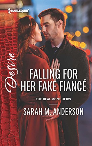 Falling for Her Fake Fiance (Harlequin Desire: The Beaumont Heirs, Band 2405) -