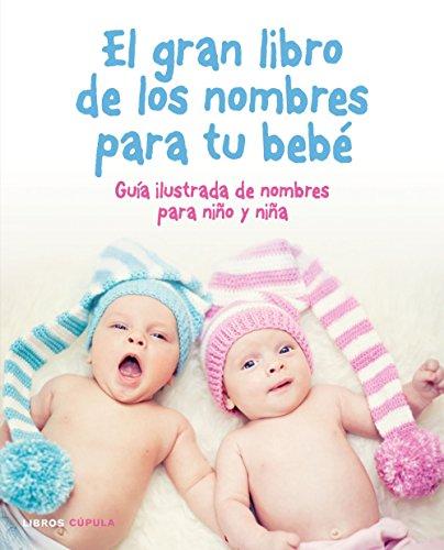El gran libro de los nombres para tu bebé (Padres e hijos) por AA. VV.