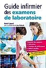 Guide infirmier des examens de laboratoire - Etudiants et professionnels infirmiers