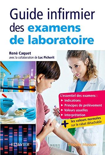 Guide infirmier des examens de laboratoire: Etudiants et professionnels infirmiers par René Caquet