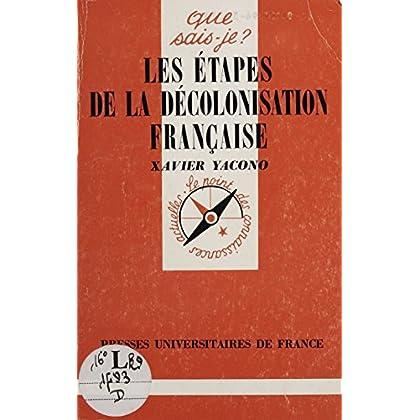 Les Étapes de la décolonisation française (Que sais-je ? t. 428)