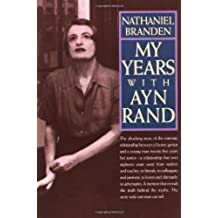 My Years with Ayn Rand: The Truth Behind the Myths