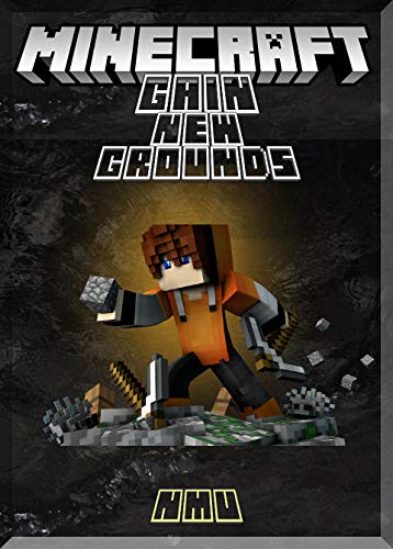 Gain New Grounds Minecraft Guide: (An Unofficial Minecraft Book) (English Edition) (Ds Craft)