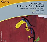 Sorcière de la rue Mouffetard et autres contes de la rue Broca (La) | Gripari, Pierre