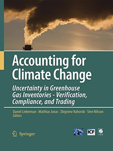 [(Accounting for Climate Change : Uncertainty in Greenhouse Gas Inventories - Verification, Compliance, and Trading)] [Edited by Daniel Lieberman ] published on (September, 2007)
