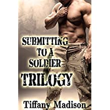 Submitting To A Soldier Trilogy (English Edition)