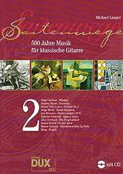 Saitenwege Band 2: 500 Jahre Musik für klassische Gitarre