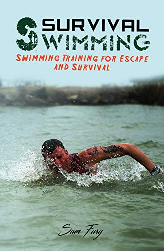 Survival Swimming: Swimming Training for Escape and Survival (Escape, Evasion, and Survival)