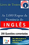 200 Exercises of Pronunciation in English based on the book The Complete Rules of The English Language Pronunciation - portuguese edition