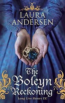 The Boleyn Reckoning (Anne Boleyn Trilogy Book 3) by [Andersen, Laura]