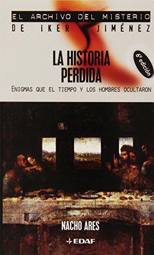 Historia Perdida, La (Mundo mágico y heterodoxo. El archivo del misterio de Iker Jiménez)
