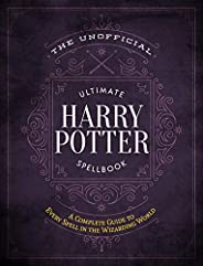 The Unofficial Ultimate Harry Potter Spellbook: A complete reference guide to every spell in the wizarding wor