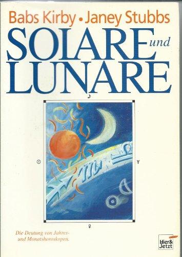 Solare und Lunare: Die Deutung vom Jahres- und Monatshoroskopen