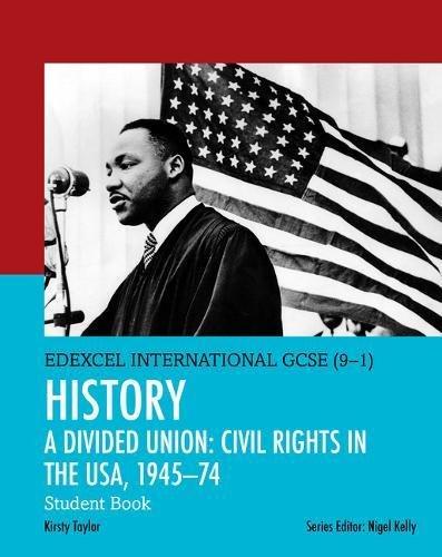 Edexcel International GCSE. History. A divided union: Civil Rights in the USA, 1945-74. Studnet's book. Per le Scuole superiori. Con e-book. Con espansione online