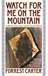 Watch for Me on the Mountain: A Novel of Geronimo and the Apache Nation par Carter