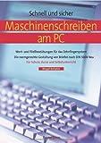 Maschinenschreiben am PC: Wort- und Fließtextübungen für das Zehnfingersystem/Die normgerechte Gestaltung von Briefen nach DIN 5008 Neu/Für ./In der neuen deutschen Rechtschreibung