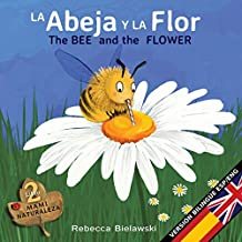 La abeja y la flor - The Bee and the Flower: Version bilingue  Espanol/Ingles: Volume 2 (La serie bilingue  MAMI NATURALEZA)