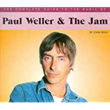 The Complete Guide to the Music of Paul Weller and the Jam by John Reed (1999-03-16)