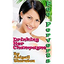 Pee Perverts: Drinking Her Champagne (Pee Perverts: Drinking Champagne Book 3) (English Edition)