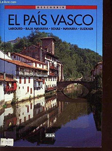 Le Pays Basque: Labourd, Basse-Navarre, Soule, Navarre, Euzkadi