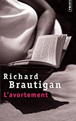 Avortement, Une Histoire Romanesque En 1966(l')