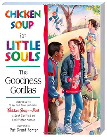 Chicken Soup for Little Souls the Goodness Gorillas (Wert Club Series)