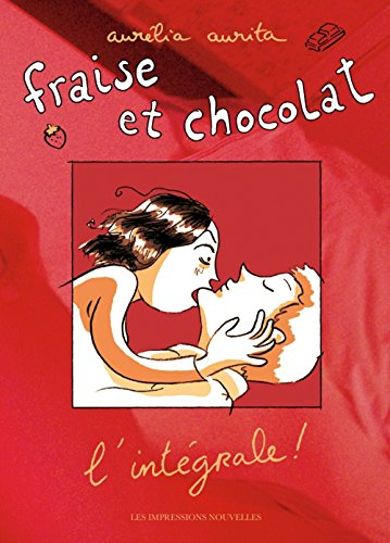 Fraise et chocolat - L'intégrale par Aurélia Aurita