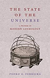The State of the Universe: A Primer in Modern Cosmology by Pedro Ferreira (2007-08-08)
