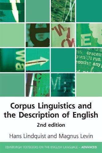 Corpus Linguistics and the Description of English (Edinburgh Textbooks on the English Language - Advanced)