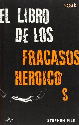 El libro de los fracasos heroicos (Freak)