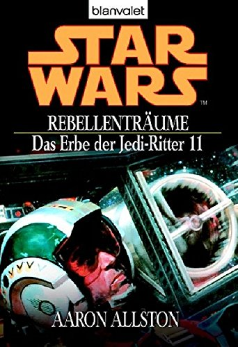 erbe der jedi ritter Star Wars - Das Erbe der Jedi-Ritter 11, Rebellenträume
