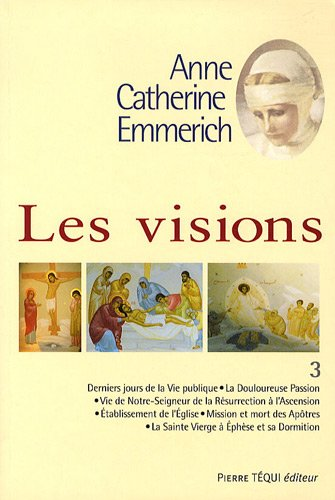 Les Visions Anne Catherine Emmerich T3
