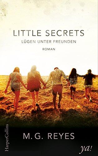 Little Secrets - Lügen unter Freunden: Roman (Harper YA! 200016)