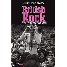 British Rock 1968-1972 : Pop, Rock & Glam