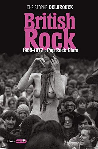 British Rock - 1968-1972 : Pop, Rock, Glam