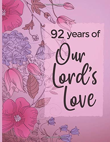 92 Years of Our Lord's Love: 92nd Birthday - Large Write In Prayer Journal  & Sermon Notes - Bible Joy for Girls, Teens & Women