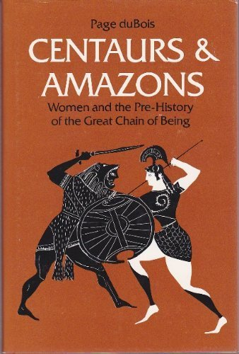 Centaurs and Amazons by Page DuBois