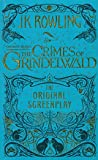 Fantastic Beasts - The Crimes of Grindelwald - The Original Screenplay
