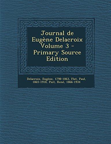 Journal de Eugene Delacroix Volume 3 - Primary Source Edition