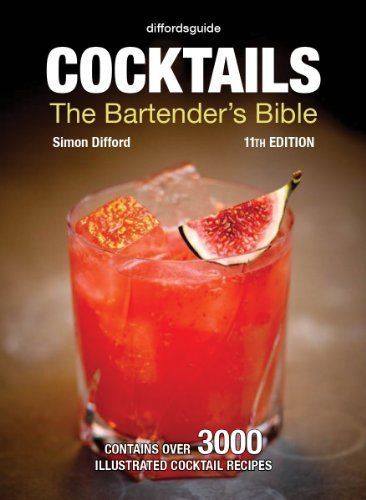 diffordsguide Cocktails: The Bartender's Bible by Simon Difford (2013-08-22)