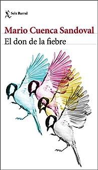 El don de la fiebre par Mario Cuenca Sandoval