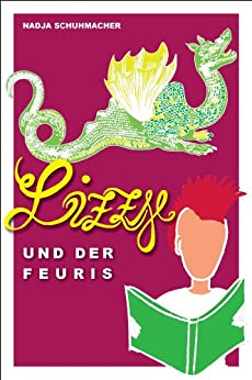Lizzy und der Feuris (Das grüne Land) von [Schuhmacher, Nadja]