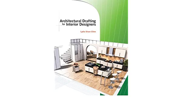 Architectural Drafting For Interior Designers Amazoncouk Lydia Cline 9781418032975 Books
