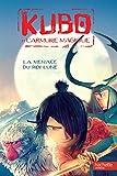 Telecharger Livres Kubo La menace du Roi Lune (PDF,EPUB,MOBI) gratuits en Francaise