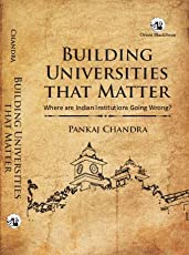 Building Universities that Matter: Where are Indian Universities Going Wrong?