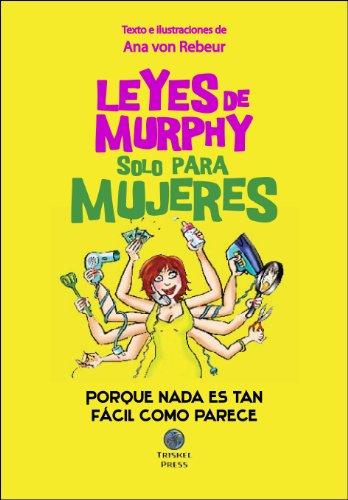 Leyes de Murphy sólo para mujeres (Spanish Edition) (De Ley Murphy)