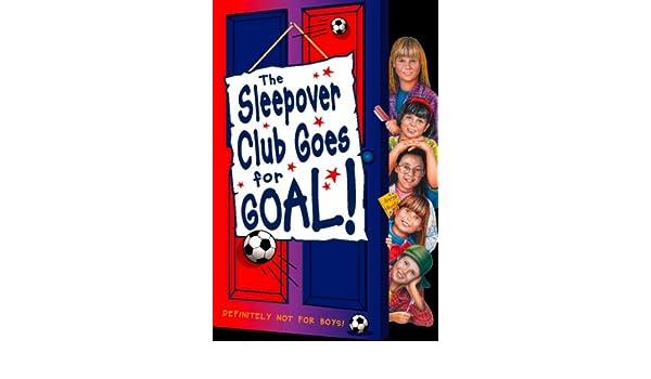 Sleepover Club Goes For Goal The Sleepover Club Book 21 Ebook